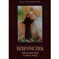 Książki religijne, Dzienniczek. Miłosierdzie Boże w duszy mojej (opr. miękka)