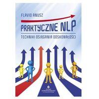Pozostałe książki, Praktyczne NLP. Techniki osiągania doskonałości Flavio Anusz