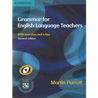 Książki do nauki języka, Grammar for English Language Teachers with exercises and a key, 2nd Edition Cambridge (opr. miękka)