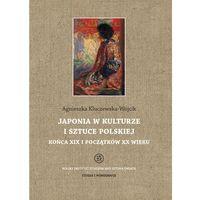 E-booki, Japonia w kulturze i sztuce polskiej końca XIX i początków XX wieku - Agnieszka Kluczewska-Wójcik (PDF)