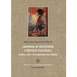 Japonia w kulturze i sztuce polskiej końca XIX i początków XX wieku (opr. twarda)