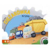 Książki dla dzieci, Bajki na kółkach Silna ciężarówka Krysia (opr. twarda)
