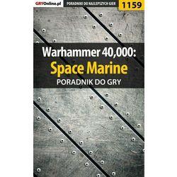 Warhammer 40,000: Space Marine - Michał Chwistek «Kwiść» - ebook