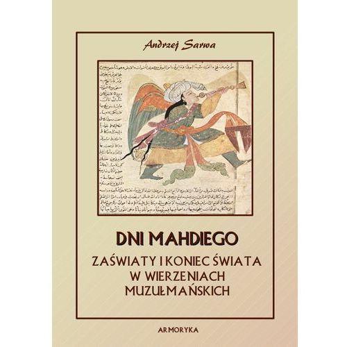 E-booki, Dni Mahdiego Zaświaty w wierzeniach islamu - Andrzej Sarwa