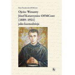 Ojciec Wenanty Józef Katarzyniec OFMConv (1889-1921) jako kaznodzieja (opr. miękka)