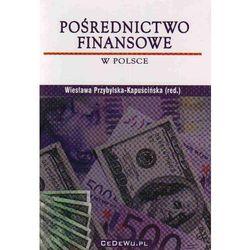 Pośrednictwo finansowe w Polsce - Wiesława Przybylska-Kapuścińska (opr. miękka)