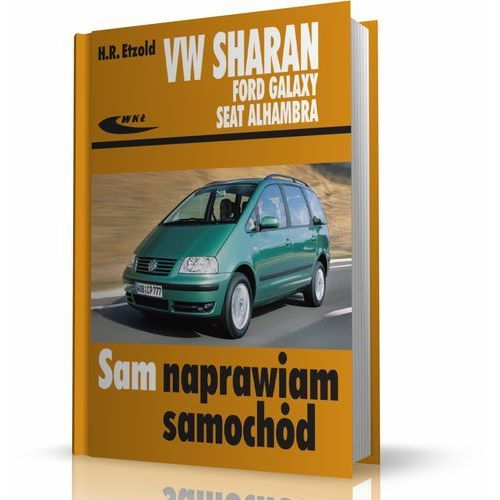 Książki o motoryzacji, Volkswagen Sharan Ford Galaxy Seat Alhambra (opr. broszurowa)