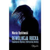 E-booki, Rewolucja rocka - Marcin Rychlewski