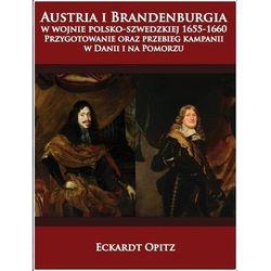 Austria i Brandenburgia w wojnie pol-szw.1655-1660 (opr. twarda)