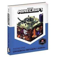 Literatura młodzieżowa, Minecraft. podręcznik podboju netheru i kresu - milton stephanie (opr. twarda)