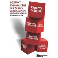 Biblioteka biznesu, Postawy ekonomiczne w czasach niepewności. Ekonomiczna wyobraźnia Polaków 2012-2014 (opr. miękka)
