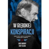 Biografie i wspomnienia, W głębokiej konspiracji Tajne życie i labirynt lojalności szpiega KGB w Ameryce (opr. broszurowa)