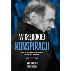 W głębokiej konspiracji Tajne życie i labirynt lojalności szpiega KGB w Ameryce (opr. broszurowa)