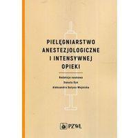 Książki medyczne, Pielęgniarstwo anestezjologiczne i intensywnej opieki (opr. miękka)