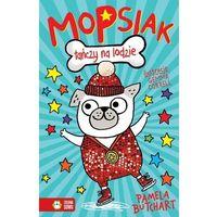 Książki dla dzieci, Mopsiak tańczy na lodzie (opr. miękka)