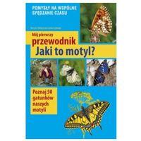 Hobby i poradniki, Jaki to motyl? - Garbarczyk Małgorzata, Garbarczyk Henryk (opr. miękka)