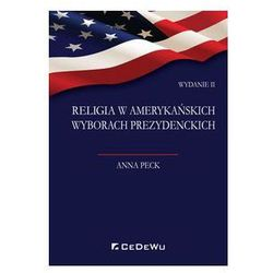 Religia w amerykańskich wyborach prezydenckich [Peck Anna]