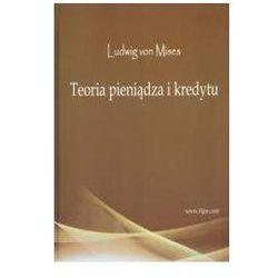 Teoria pieniądza i kredytu - Ludwig von Mises