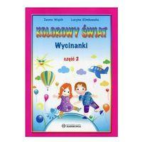 Książki dla dzieci, Kolorowy świat Wycinanki Część 2 (opr. kartonowa)