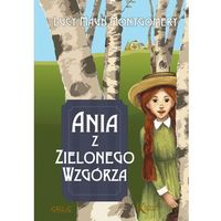 Książki dla młodzieży, Ania z Zielonego Wzgórza / Oprawa twarda - Lucy Maud Montgomery (opr. twarda)