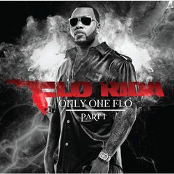 Only One Flo (Part 1) (*) - Flo Rida (Płyta CD)