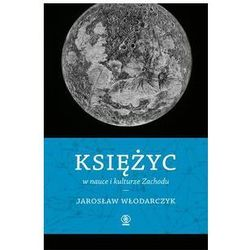 Księżyc w nauce i kulturze Zachodu. Darmowy odbiór w niemal 100 księgarniach! (opr. twarda)