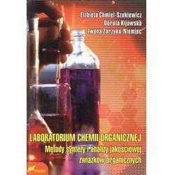 Laboratorium chemii organicznej. Metody syntezy i analizy jakościowej związków organicznych (opr. miękka)