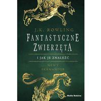 Literatura młodzieżowa, Fantastyczne zwierzęta. I jak je znaleźć - J.K. Rowling (opr. twarda)