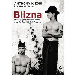 Blizna. Wstrząsająca biografia lidera zespołu Red Hot Chili Peppers - Larry Sloman - ebook