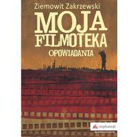 Powieści, Moja filmoteka. Opowiadania - Ziemowit Zakrzewski (opr. miękka)