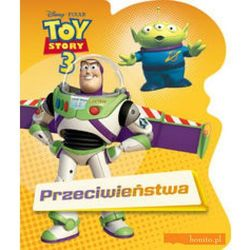 Toy Story 3. Przeciwieństwa + zakładka do książki GRATIS (opr. kartonowa)