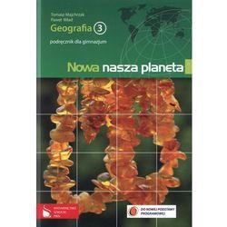 Nowa nasza planeta Geografia 3 Podręcznik (opr. miękka)