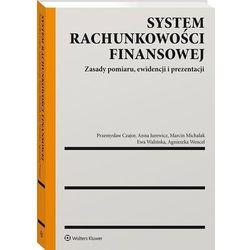System rachunkowości finansowej - czajor przemysław, jurewicz anna, wencel agnieszka katarzyna, michalak marcin, walińska ewa (opr. broszurowa)