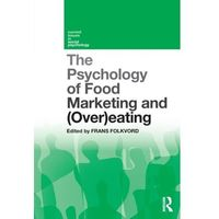 Biblioteka biznesu, The Psychology of Food Marketing and Overeating