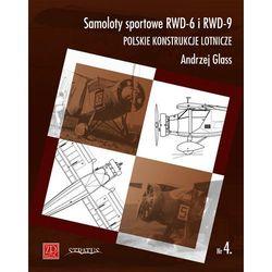 Samoloty sportowe RWD-6 i RWD-9. Polskie konstrukcje + zakładka do książki GRATIS (opr. broszurowa)