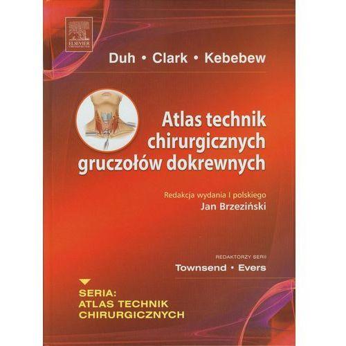 Książki medyczne, Atlas technik chirurgicznych gruczołów dokrewnych (opr. twarda)