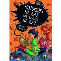 Literatura młodzieżowa, Historyjki na raz nie zawsze na raz (opr. twarda)