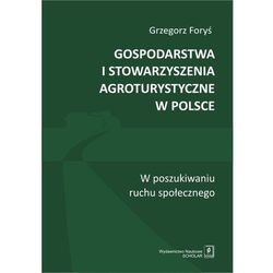 Gospodarstwa i stowarzyszenia agroturystyczne w Polsce - Grzegorz Foryś (PDF)