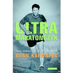 Ultramaratończyk - Dean Karnazes (opr. miękka)