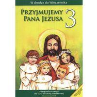 Pedagogika, Przyjmujemy Pana Jezusa. Klasa 3, szkoła podstawowa. Religia. Podręcznik (opr. miękka)