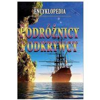 Słowniki, encyklopedie, Encyklopedia. Podróżnicy i odkrywcy (OT) (opr. twarda)