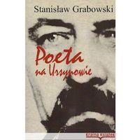 Literaturoznawstwo, Poeta na Ursynowie. Rzecz o Tadeuszu Nowaku (opr. miękka)