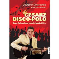 CESARZ DISCO POLO + CD - Wysyłka od 3,99 - porównuj ceny z wysyłką (opr. miękka)
