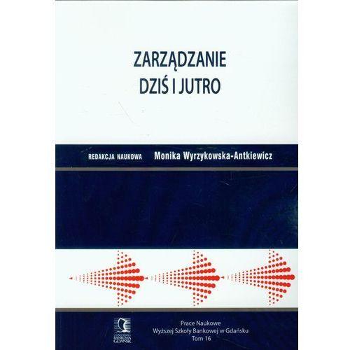 Biblioteka biznesu, Zarządzanie dziś i jutro tom 16 (opr. miękka)