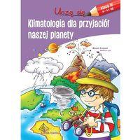 Książki dla dzieci, Uczę się. Klimatologia dla przyjaciół naszej... (opr. broszurowa)