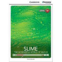 Książki do nauki języka, Slime: The Wonderful World of Mucus. Cambridge Discovery Education Interactive Readers (z kodem) (opr. miękka)