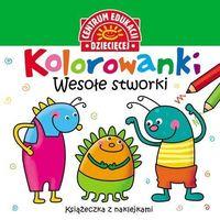 Książki dla dzieci, Kolorowanki Wesołe stworki Książeczka z naklejkami (opr. miękka)