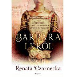 Barbara i król - Renata Czarnecka (opr. miękka)