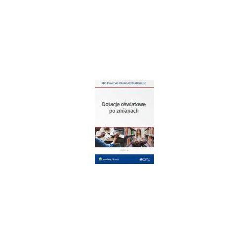 Książki prawnicze i akty prawne, Dotacje oświatowe po zmianach (opr. broszurowa)