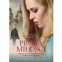 Pozostałe książki, Próba miłości- bezpłatny odbiór zamówień w Krakowie (płatność gotówką lub kartą). (opr. miękka)